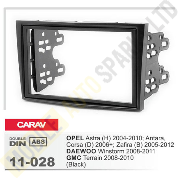 11-028 OPEL Astra (H) 2004-2010; Antara, Corsa (D) 2006+; Zafira (B) 2005-2012 / DAEWOO Winstorm 2008-2011 / GMC Terrain 2008-2010 Fitting Kit